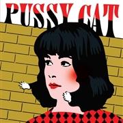 PUSSY CAT - 1966 - 1969
