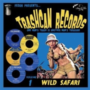 VARIOUS ARTISTS - Trashcan Records Vol. 1 - Wild Safari
