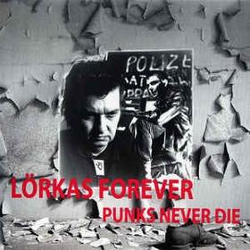 LÖRKAS - Lörkas Forever Punks Never Die