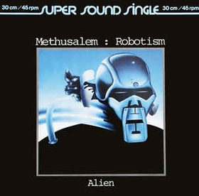 METHUSALEM - Robotism / Alien