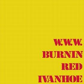 BURNIN RED IVANHOE - W. W. W.