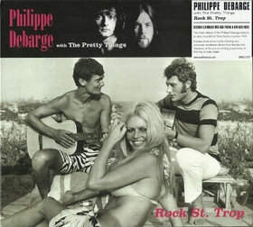 PRETTY THINGS with PHILIPPE DEBARGE - Rock St. Trop
