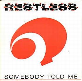 RESTLESS - Somebody Told Me
