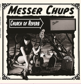 MESSER CHUPS - Church Of Reverb