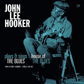 JOHN LEE HOOKER - Plays & Sings The Blues / House Of The Blues