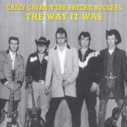 CRAZY CAVAN AND THE RHYTHM ROCKERS - The Way It Was