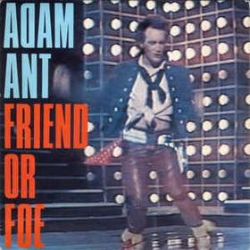 ADAM ANT - Friend Or Foe