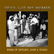 VARIOUS ARTISTS - Devil Got My Woman