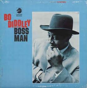BO DIDDLEY - BOSS MAN