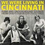 VARIOUS ARTISTS - We Were Living In Cincinnati