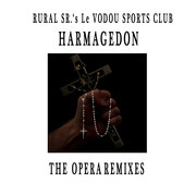 RURAL SR.'s LE VODOU SPORTS CLUB - The Opera Remixes