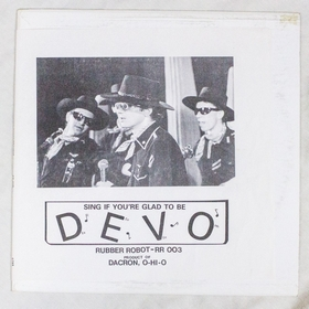 DEVO - Sing if You're Glad to be DEVO/DevoniaRubber Robot
