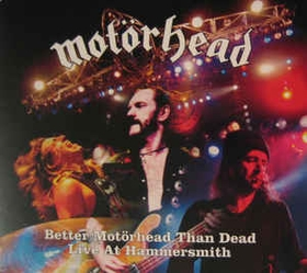 MOTÖRHEAD - Better Motörhead Than Dead - Live At Hammersmith