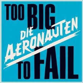 AERONAUTEN - Too Big To Fail