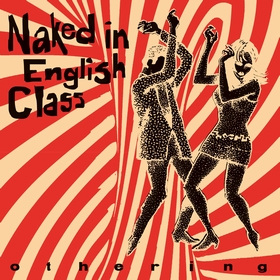 NAKED IN ENGLISH CLASS - Othering