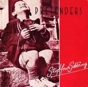 PRETENDERS - Stop Your Sobbing