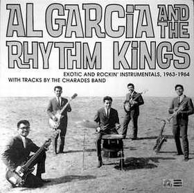 AL GARCIA AND THE RHYTHM KINGS - Exotic and Rockin' Instrumentals