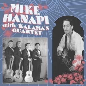 MIKE HANAPI WITH KALAMA'S QUARTET - Mike Hanapi With Kalama's Quartet