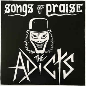 ADICTS - Songs Of Praise