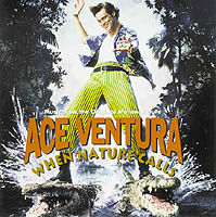 - Ace Venture - When Nature Calls