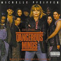 - Dangerous Minds
