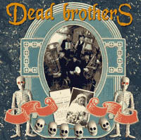 DEAD BROTHERS - Dead Music For Dead People