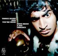 KING KHAN AND HIS SHRINES - Three Hairs And Your Mine