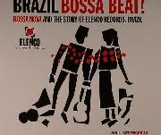 Brazil Bossa Beat! - Bossa Nova & The Story Of Elenco Records Brazil