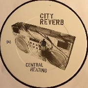 City Reverb - Central Heating
