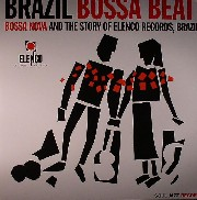Brazil Bossa Beat! - Bossa Nova & The Story Of Elenco Records Brazil