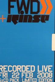 FWD & Rinse - Recorded Live Fri 22nd Feb 2008