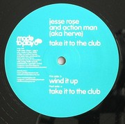 Jesse Rose & Action Man - Take It To The Club