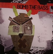 Bomb The Bass - Future Chaos (LP)