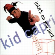 Kid Capri - Joke's On You Jack