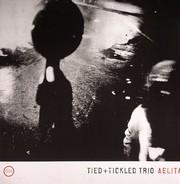 Tied & Tickled Trio - Aelita (LP)