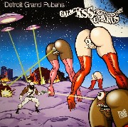 Detroit Grand Pubahs - Galactic Ass Creatures From Uranus