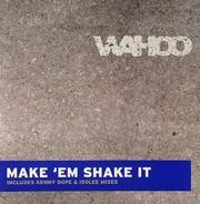 Wahoo - Make 'Em Shake It (Remixes)