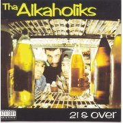 Tha Alkaholiks - 21 & Over