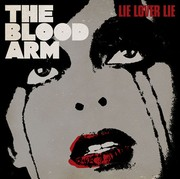 Blood Arm - Lie Lover Lie