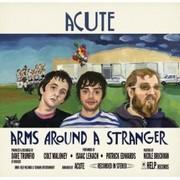 Acute - Arms Around a Stranger (Digipak)