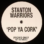 Stanton Warriors - Pop Ya Cork
