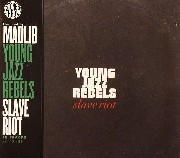 Young Jazz Rebels - Slave Riot