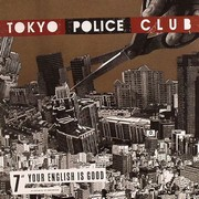 Tokyo Police Club - Your English Is Good (7inch)