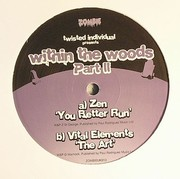 Zen / Vital Elements / Twisted Individual / Dubalty - Within The Woods (Part. 2)