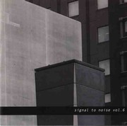 Kahn / Korber / Möslang / Müller - Signal To Noise Vol. 6