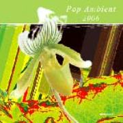 Pop Ambient - 2006 / Various