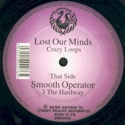 3 The Hard Way / Crazy Loops - Smooth Operator / Lost Our Minds