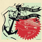 Hot Club De Paris - Drop It Til It Pops