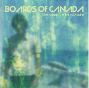 Boards of Canada - The Campfire Headphase (Album)