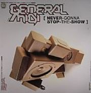 General Midi / Dylan Rhymes - Never Gonna Stop The Show